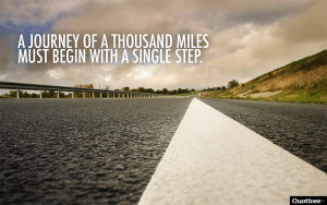 A-journey-of-a-thousand-miles-must-begin-with-a-single-step.-